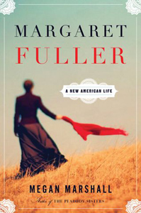 Margaret Fuller: A New American life with Megan Marshall on Fieldstone Common