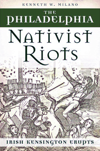 The Philadelphia Nativist Riots with Kenneth Milano on Fieldstone Common
