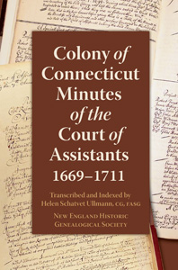 Colony of Connecticut Minutes of the Court of Assistants