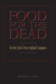 Food for the Dead: On the Trail of New England's Vampires with Michael Bell on Fieldstone Common