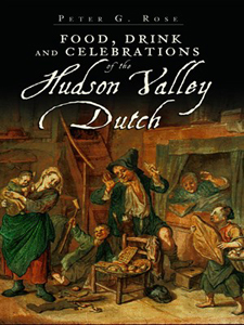 Traditions of the Hudson Valley Dutch with Peter G. Rose