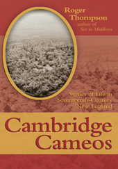 Cambridge Cameos: Stories of Life in Seventeenth-Century New England