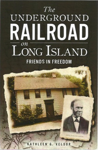 The Underground Railroad on Long Island with Kathleen G. Velsor on Fieldsotne Common