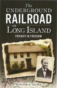 The Underground Railroad on Long Island with Kathleen G. Velsor on Fieldsotne Common