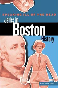 Jerks in Boston History with Paul Della Valle on Fieldstone Common