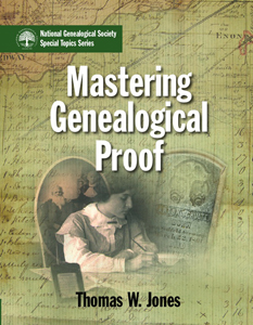 Mastering Genealogical Proof with Thomas W. Jones on Fieldstone Common