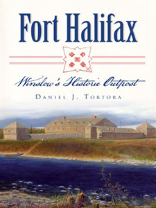 Fort Halifax with Daniel J. Tortora on Fieldstone Common
