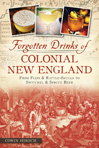 Forgotten Drinks of Colonial New England with Corin Hirsch on Fieldstone Common